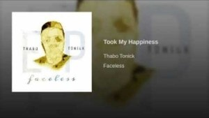 Thabo Tonick - Took My Happiness